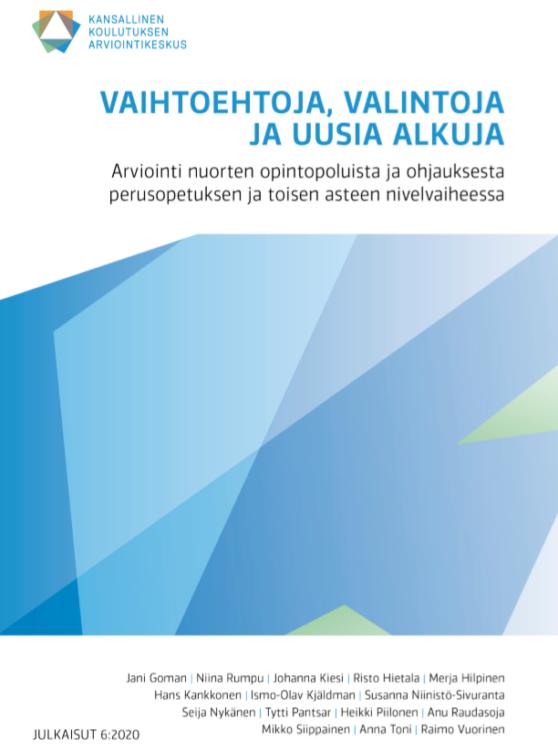 Arviointiraportin kansi. Vaihtoehtoja, valintoja ja uusia alkuja.